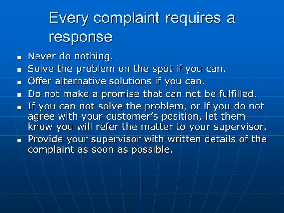 Every complaint requires a response