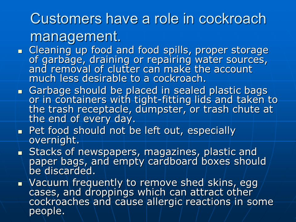 Customers have a role in cockroach management.