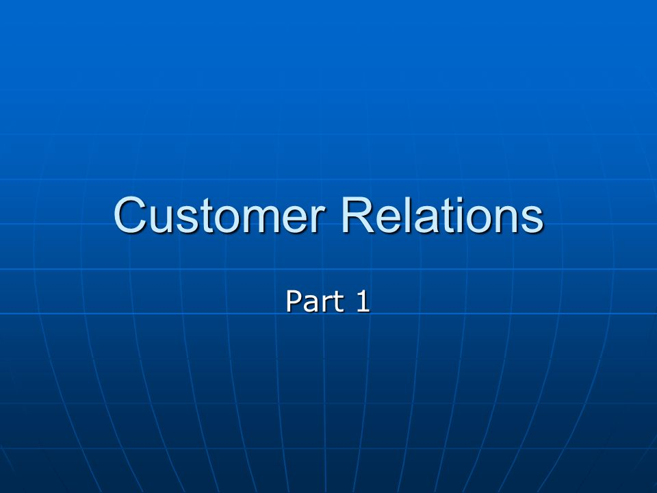 Customer Relations Part 1