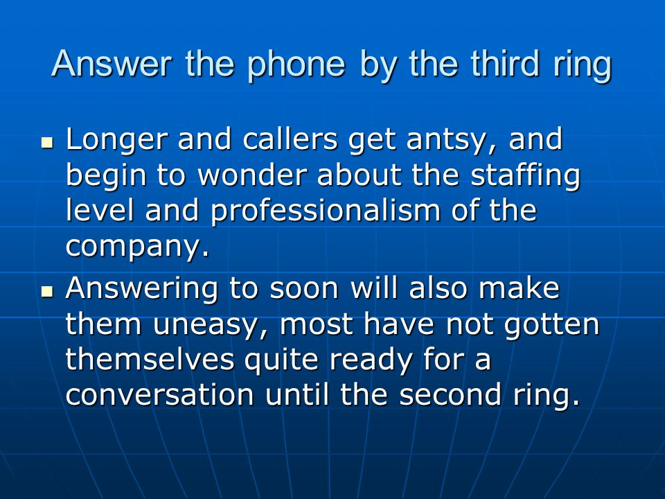 Answer the phone by the third ring