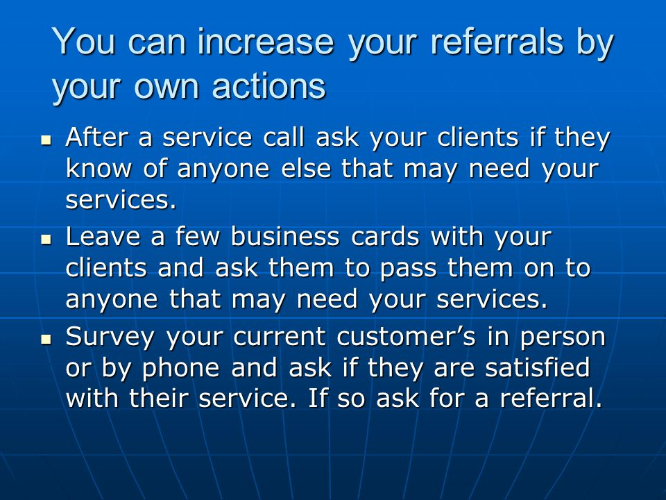 You can increase your referrals by your own actions