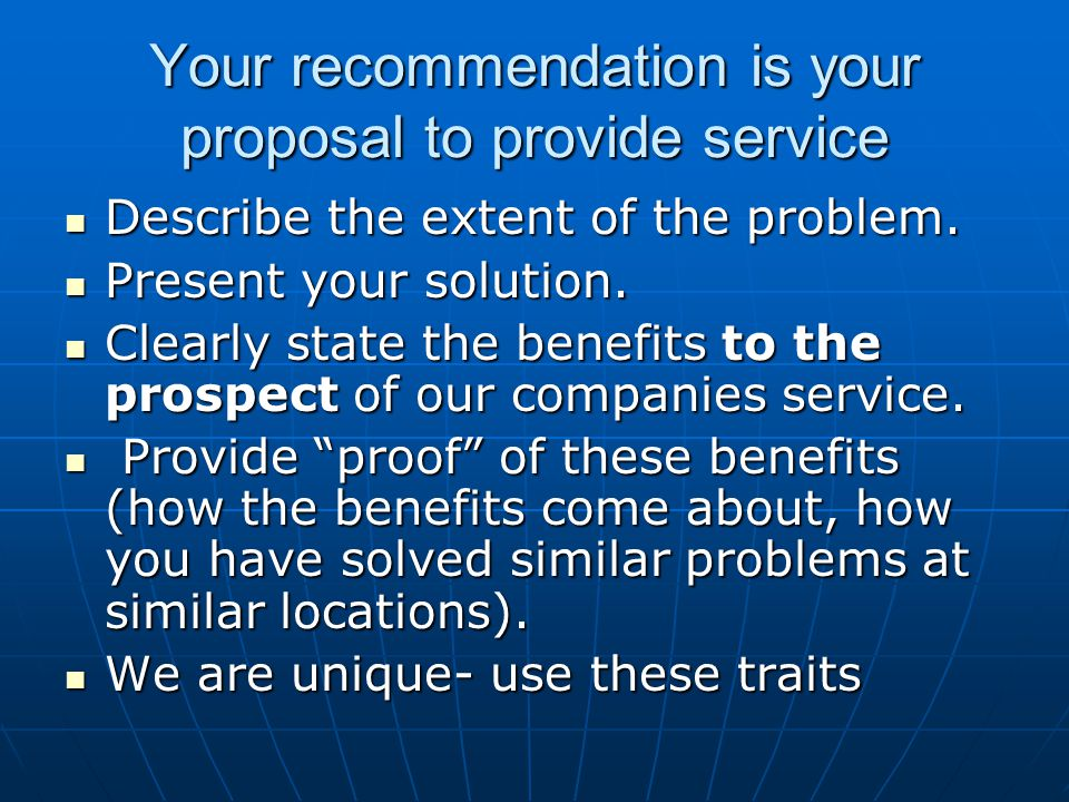 Your recommendation is your proposal to provide service