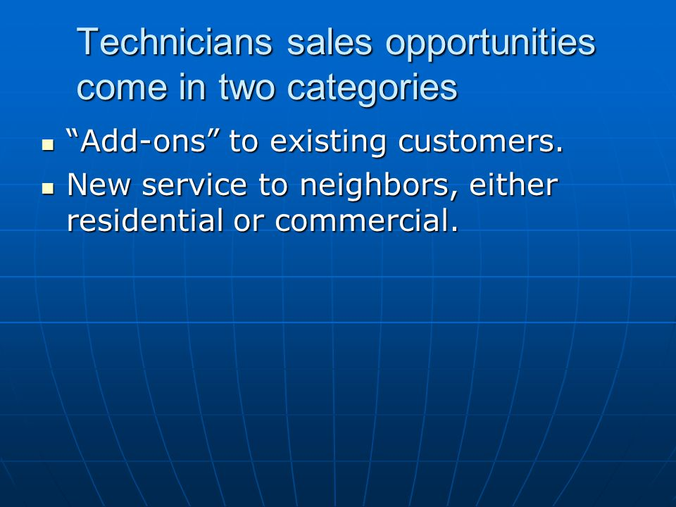 Technicians sales opportunities come in two categories
