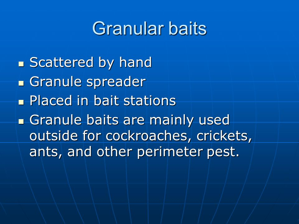 Granular baits Scattered by hand Granule spreader