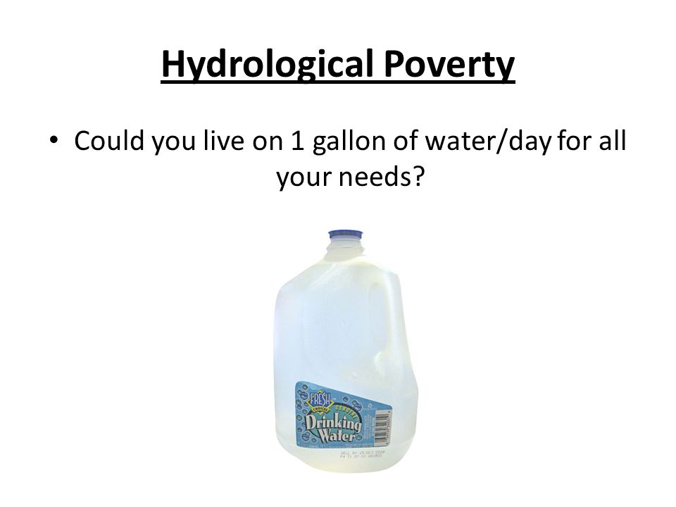 Could you live on 1 gallon of water/day for all your needs