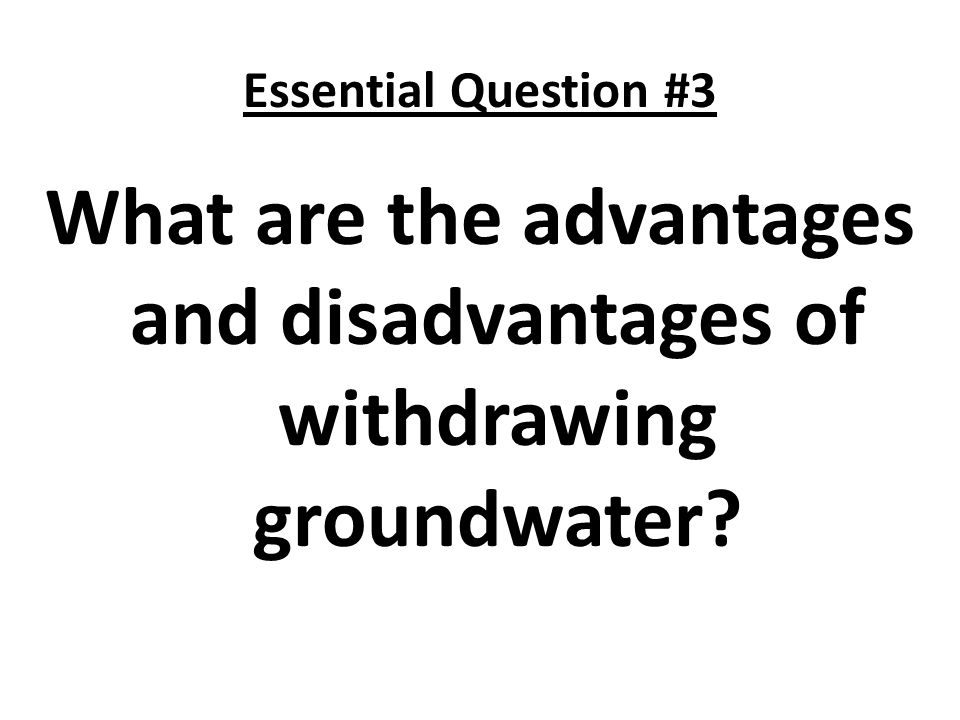 What are the advantages and disadvantages of withdrawing groundwater