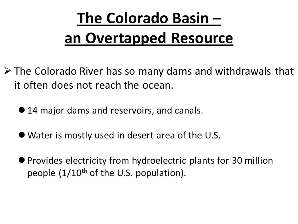 The Colorado Basin – an Overtapped Resource