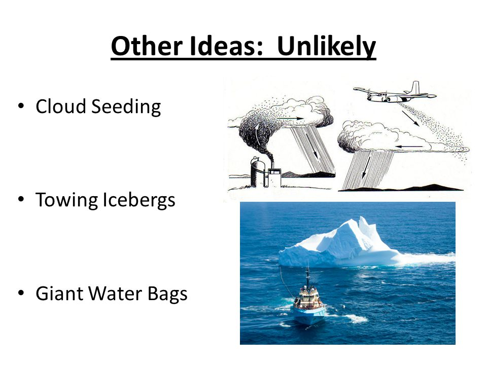Other Ideas: Unlikely Cloud Seeding Towing Icebergs Giant Water Bags
