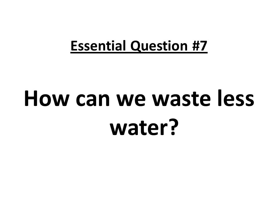 How can we waste less water