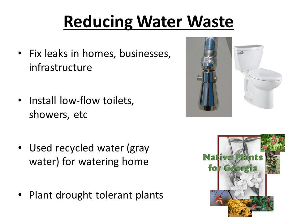 Reducing Water Waste Fix leaks in homes, businesses, infrastructure
