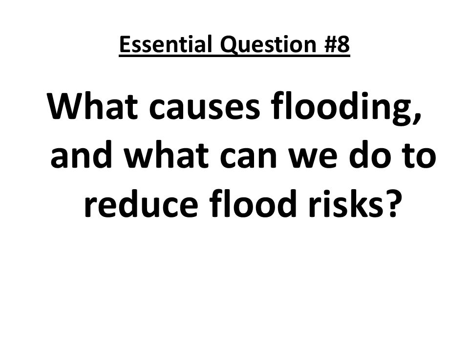 What causes flooding, and what can we do to reduce flood risks