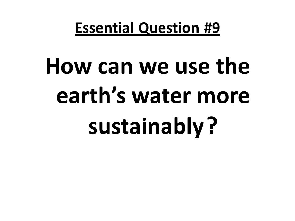 How can we use the earth's water more sustainably