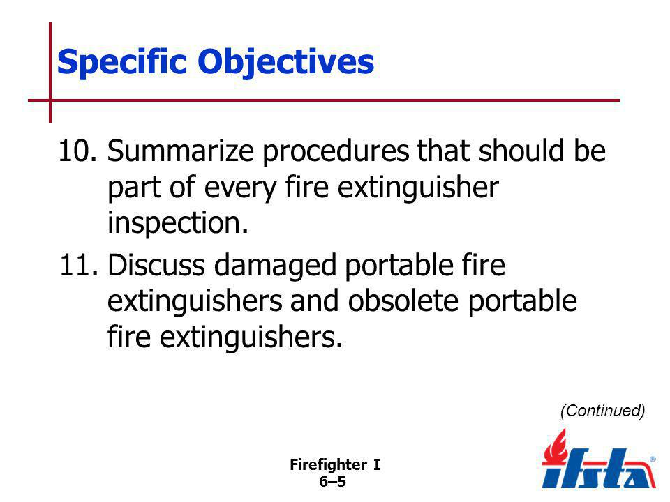Specific Objectives 12. Operate a stored pressure water extinguisher.