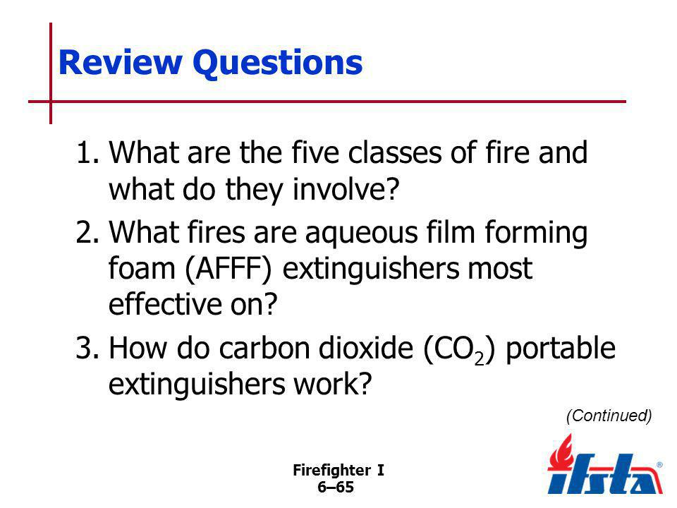 Review Questions 4. What are the three most common combinations for extinguishers with multiple markings