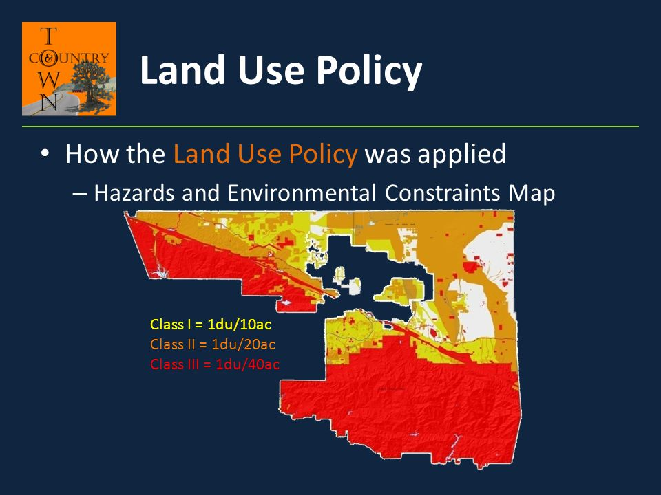 Land Use Policy How the Land Use Policy was applied