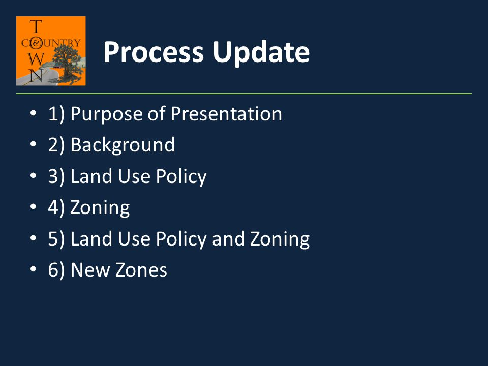 Process Update 1) Purpose of Presentation 2) Background