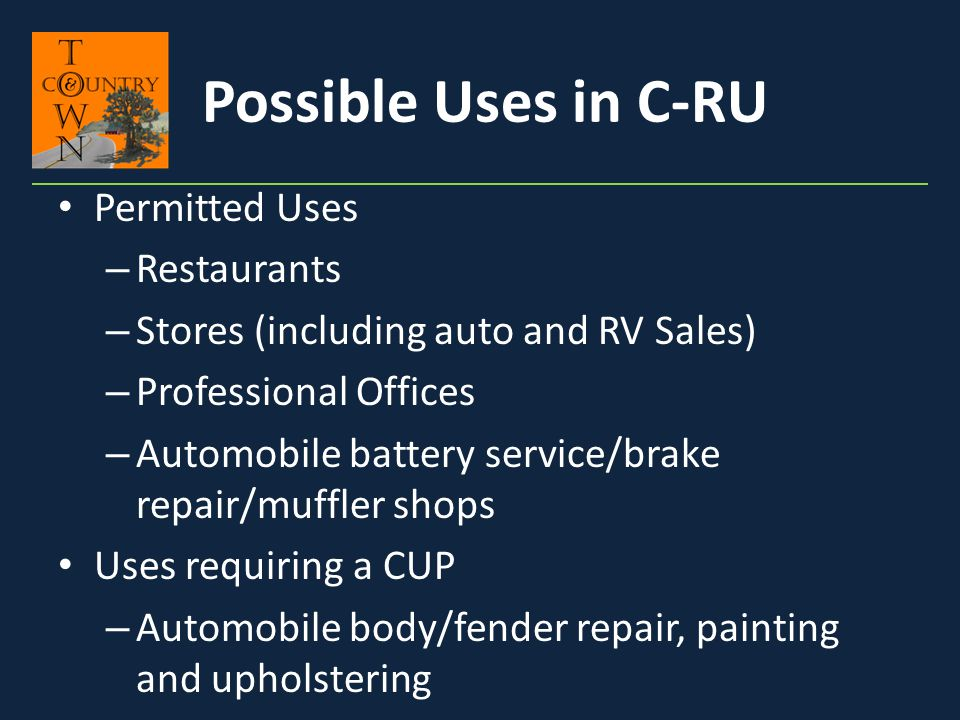 Possible Uses in C-RU Permitted Uses Restaurants