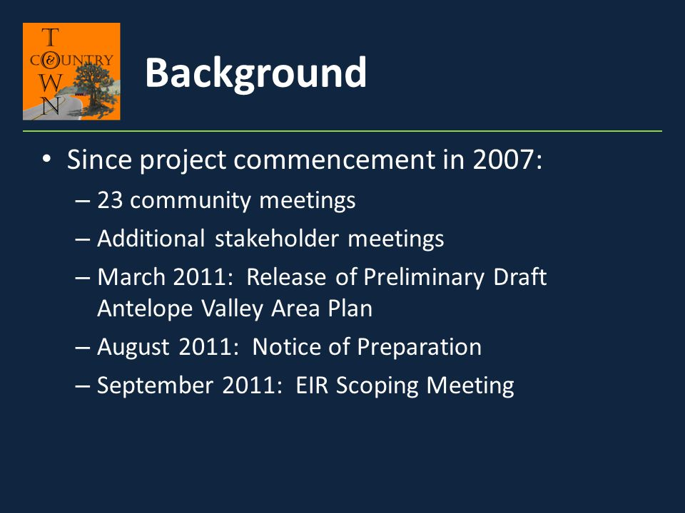 Background Since project commencement in 2007: 23 community meetings