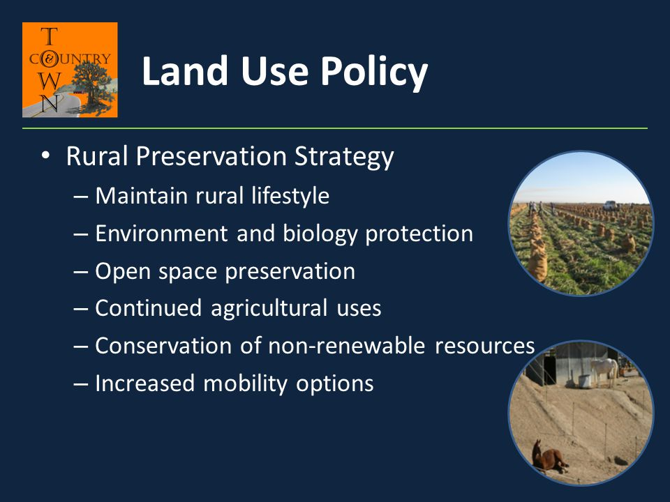 Land Use Policy Rural Preservation Strategy Maintain rural lifestyle
