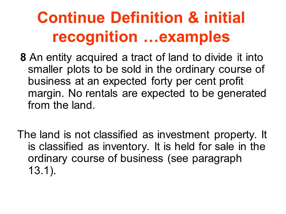 Continue Definition & initial recognition …examples