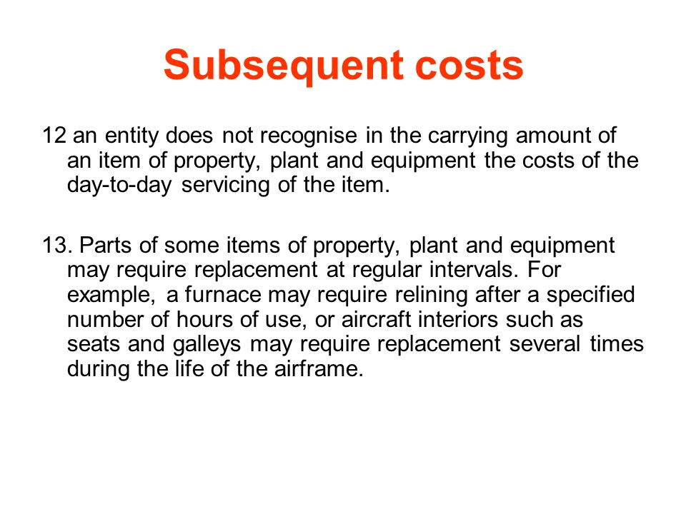 Subsequent costs