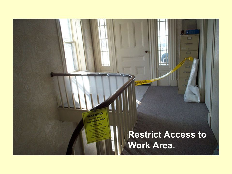 Restrict Access to Work Area.