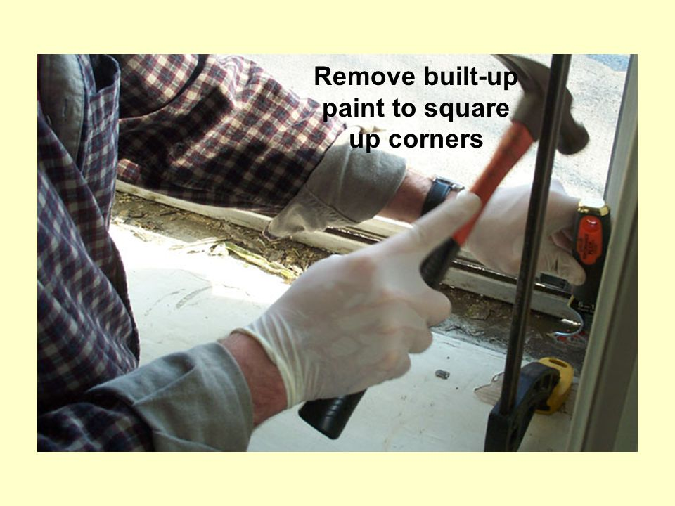 Remove built-up paint to square up corners