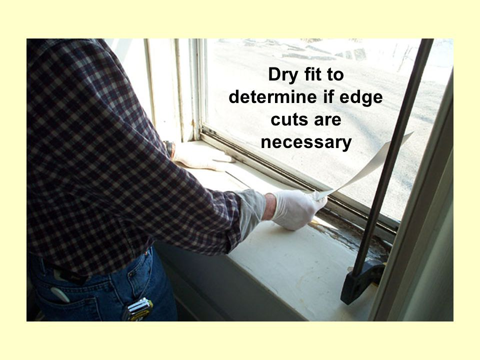 Dry fit to determine if edge cuts are necessary