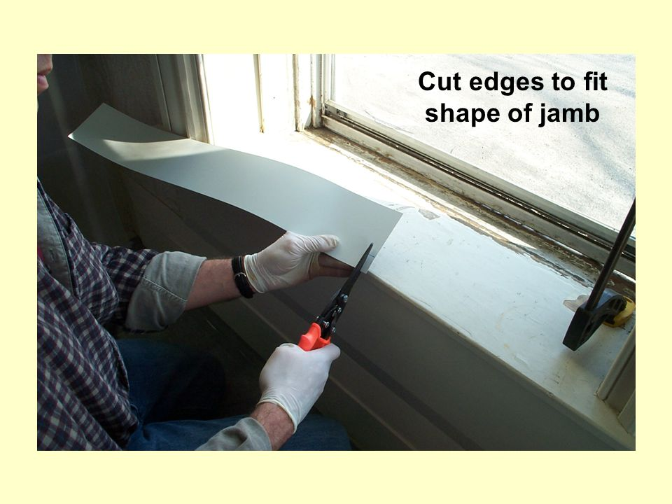 Cut edges to fit shape of jamb
