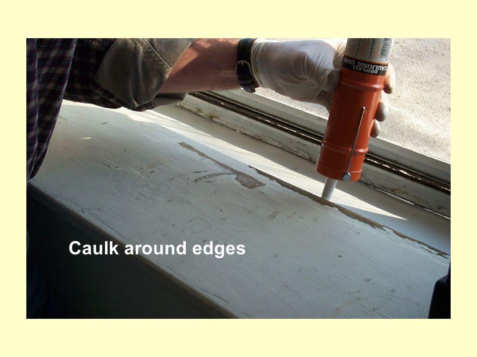 Caulk around edges