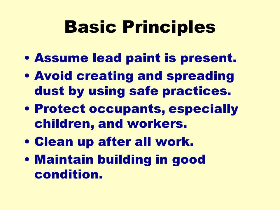 Basic Principles Assume lead paint is present.
