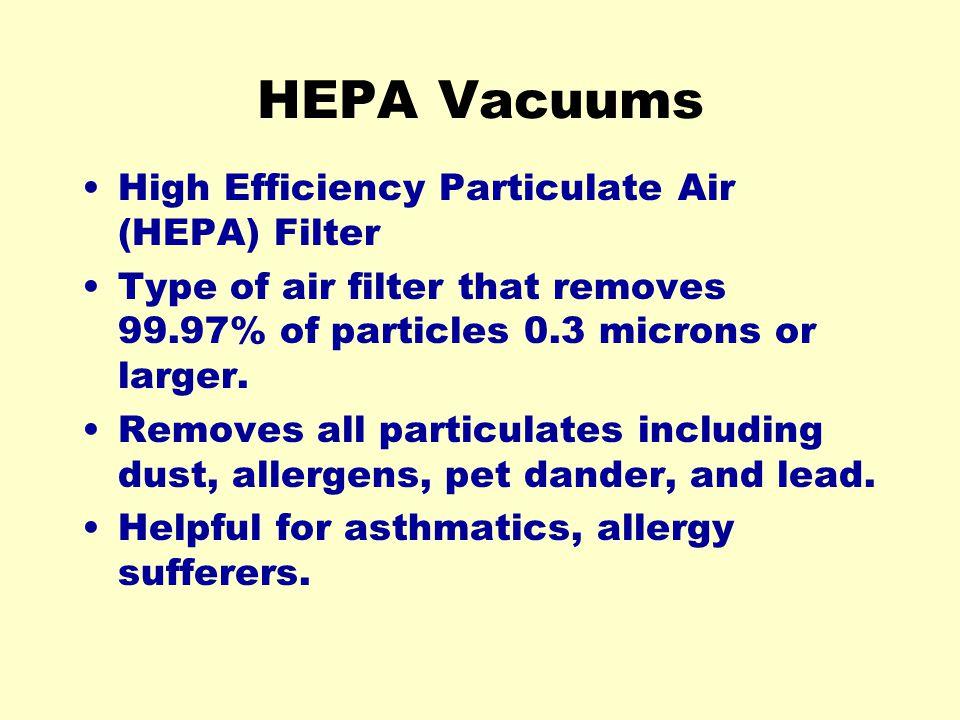 HEPA Vacuums High Efficiency Particulate Air (HEPA) Filter