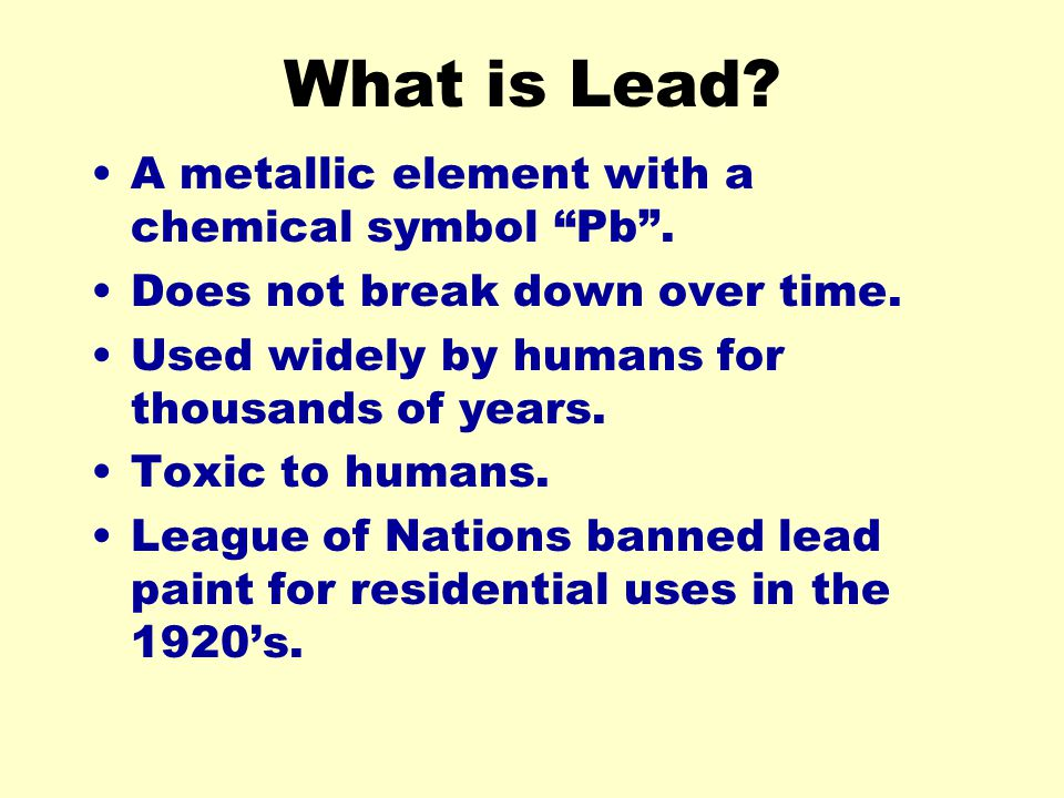 What is Lead A metallic element with a chemical symbol Pb .
