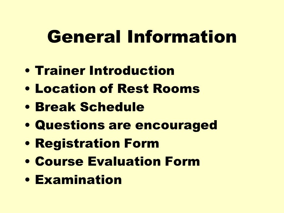 General Information Trainer Introduction Location of Rest Rooms