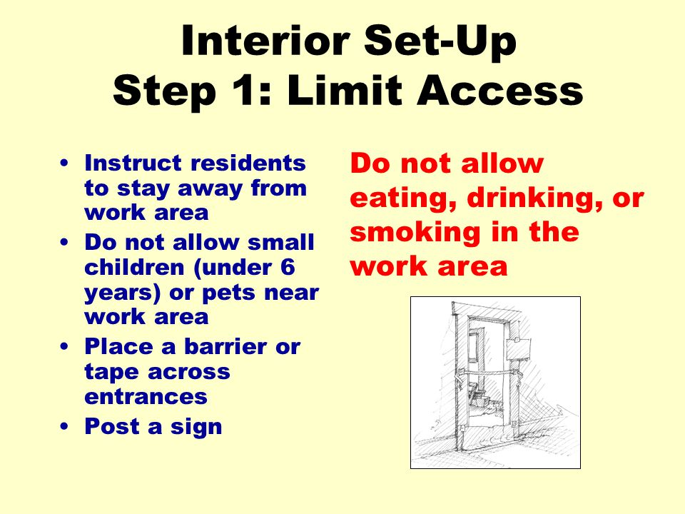 Interior Set-Up Step 1: Limit Access