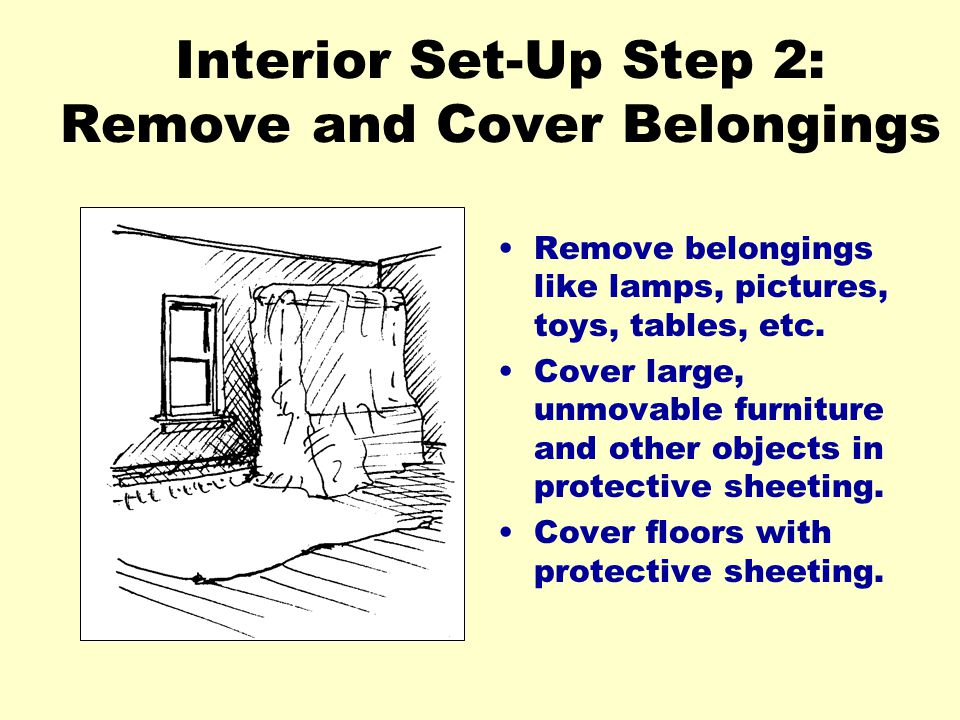 Interior Set-Up Step 2: Remove and Cover Belongings