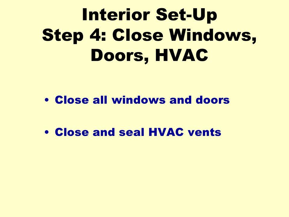 Interior Set-Up Step 4: Close Windows, Doors, HVAC