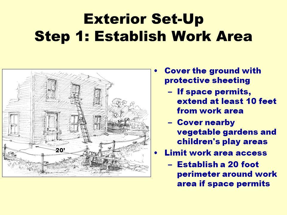 Exterior Set-Up Step 1: Establish Work Area