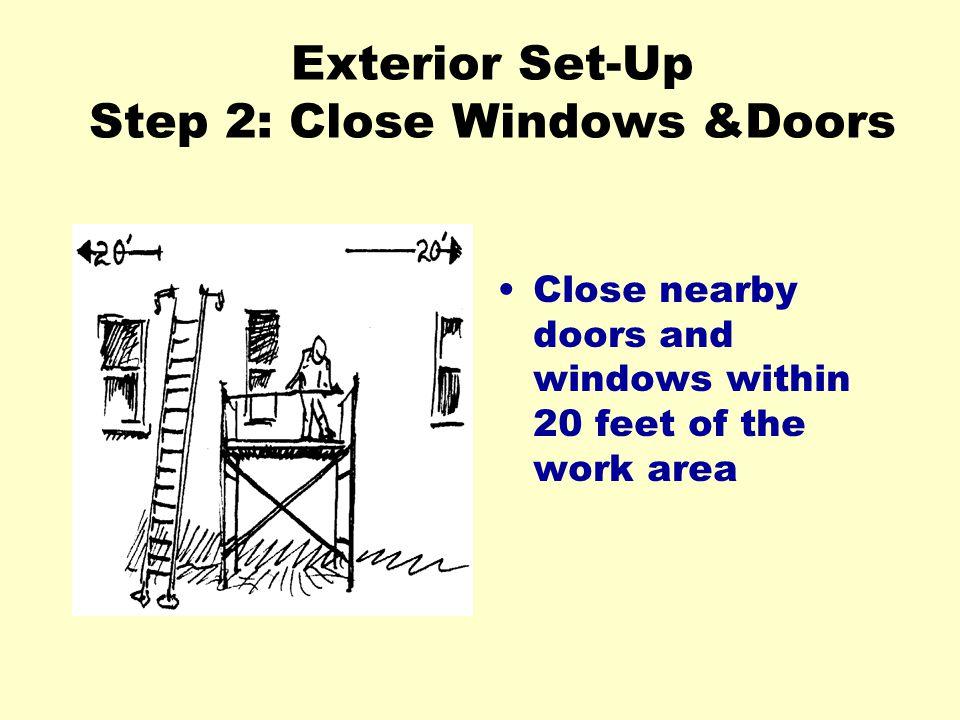 Exterior Set-Up Step 2: Close Windows &Doors