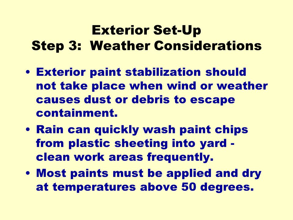 Exterior Set-Up Step 3: Weather Considerations