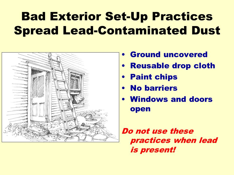 Bad Exterior Set-Up Practices Spread Lead-Contaminated Dust