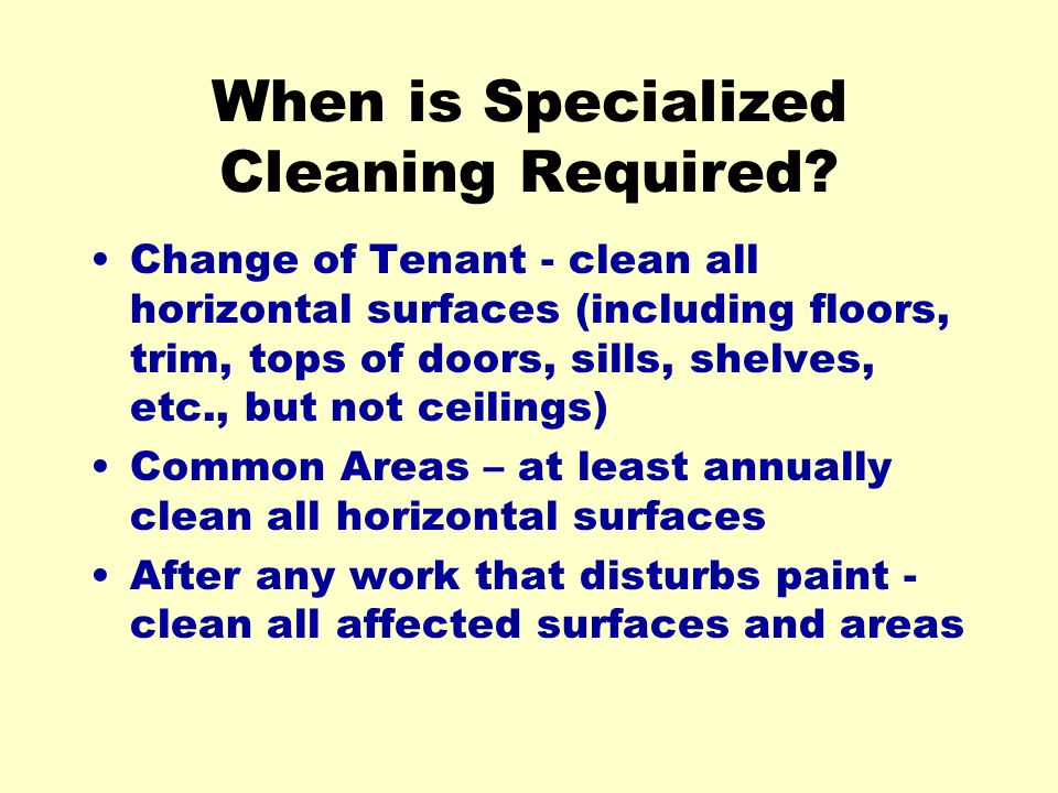 When is Specialized Cleaning Required