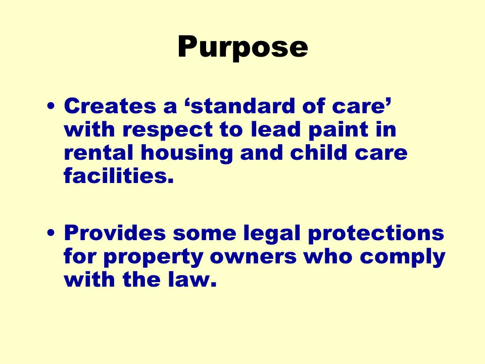 Purpose Creates a 'standard of care' with respect to lead paint in rental housing and child care facilities.