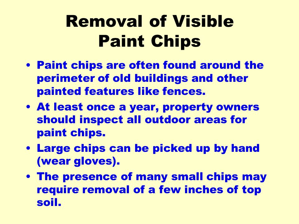 Removal of Visible Paint Chips