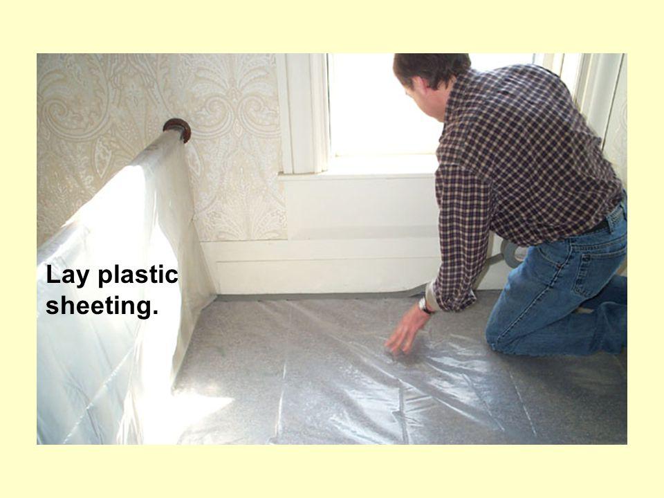 Lay plastic sheeting.