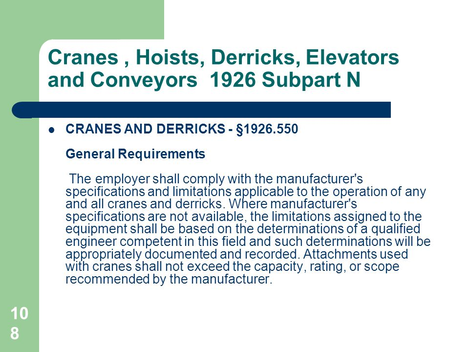 Cranes , Hoists, Derricks, Elevators and Conveyors 1926 Subpart N