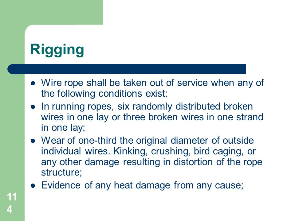 Rigging Wire rope shall be taken out of service when any of the following conditions exist: