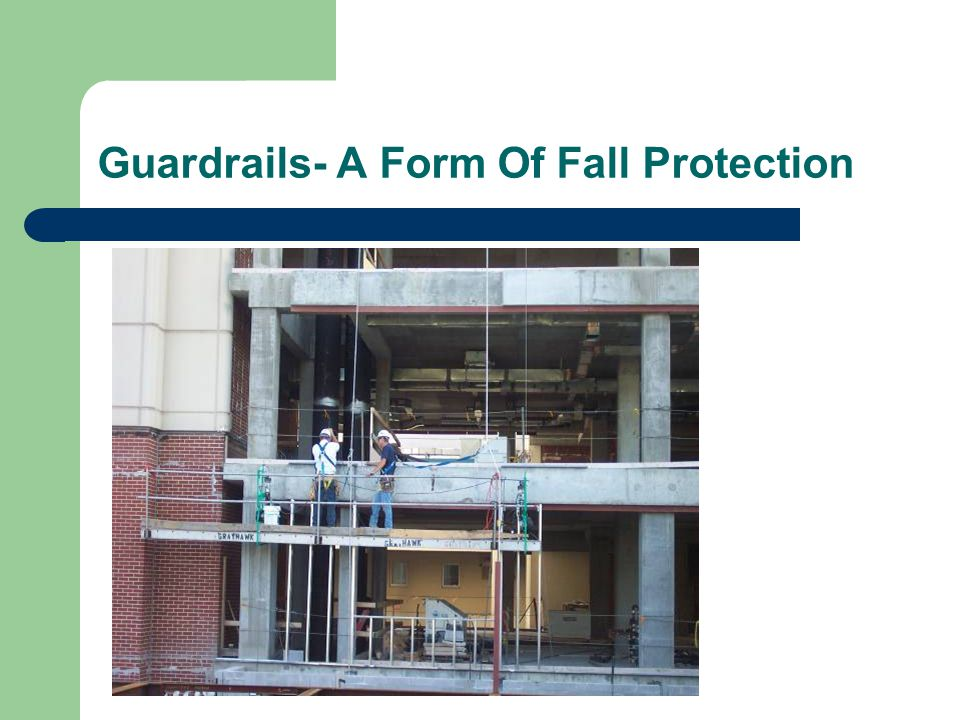 Guardrails- A Form Of Fall Protection