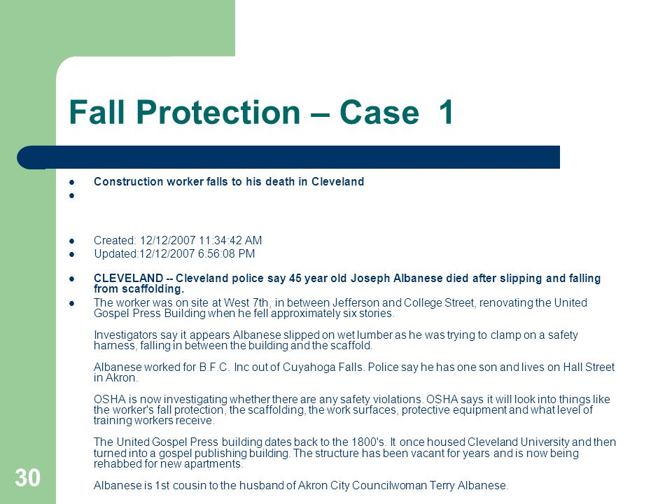 Fall Protection – Case 1 Construction worker falls to his death in Cleveland. Created: 12/12/2007 11:34:42 AM.