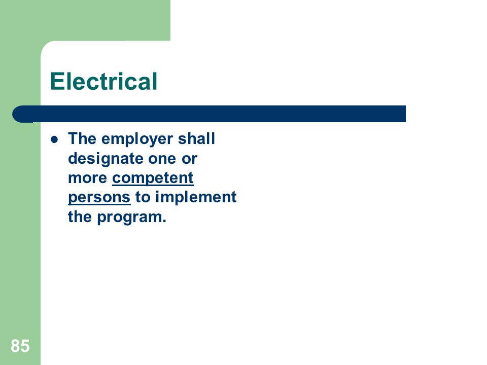 Electrical The employer shall designate one or more competent persons to implement the program.